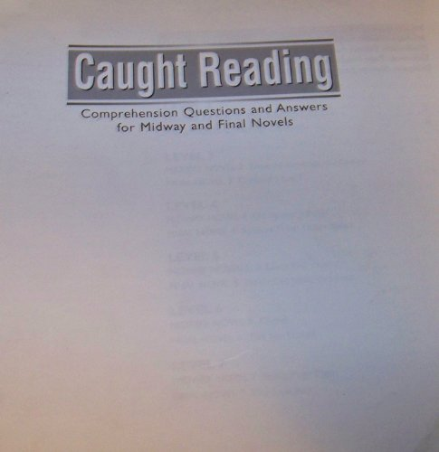 9780130234575: CAUGHT READING PLUS COMPREHENSIVE QUESTIONS AND ANSWERS FOR MIDWAY AND FINAL NOVELS 2000C