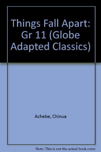 9780130235015: GLOBE ADAPTED CLASSICS THINGS FALL APART - STUDENT EDITION C2000