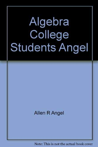9780130236234: Algebra College Students Angel