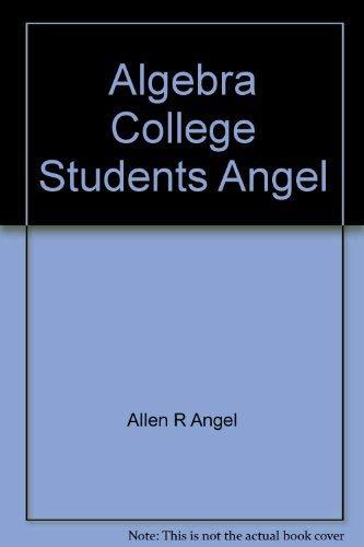 9780130236234: Algebra College Students Angel