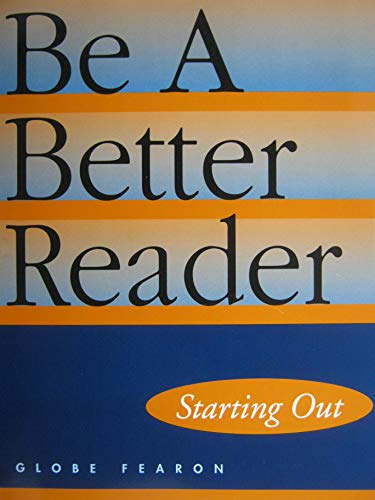 9780130237200: BE A BETTER READER: STARTING OUT STUDENT EDITION 2001C