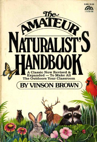 9780130237217: The Amateur Naturalist's Handbook: a Classic Now Revised and Expanded - to Make All the Outdoors Your Classroom