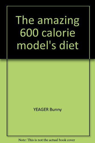 The amazing 600 calorie model's diet: Yeager, Bunny