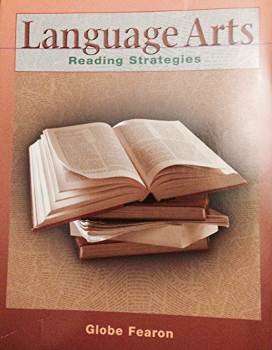 LANGUAGE ARTS: READING STRATEGIES STUDENT EDITION 2001C (Globe Reading Strategies) (9780130237934) by GLOBE