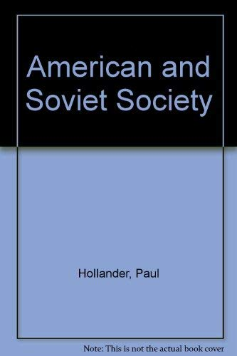 9780130239945: American and Soviet Society: a Reader in Comparative Sociology and Perception