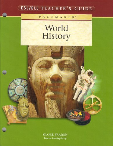 9780130240040: PACEMAKER WORLD HISTORY ENGLISH AS A SECOND LANGUAGE/ENGLISH LANGUAGE LEARNERS TEACHER'S GUIDE 2003
