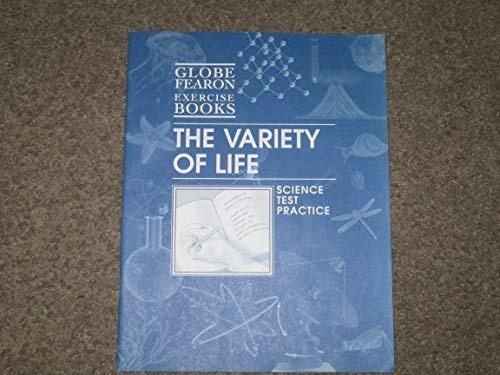 9780130240538: GLOBE FEARON SCIENCE EXERCISE BOOKS, VARIETY OF LIFE 2003 (GF SCIENCE EXERCISE BOOKS)