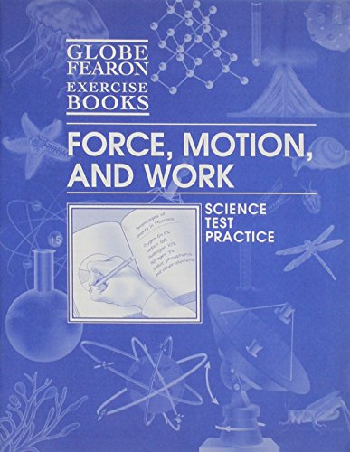 9780130240613: GLOBE FEARON SCIENCE EXERCISE BOOKS, FORCE, MOTION, AND WORK, 2003 (Gf Science Exercise Books)