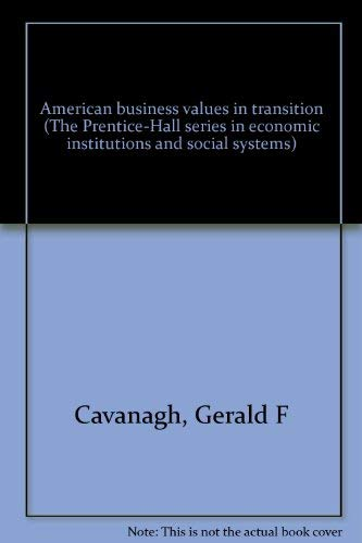 9780130241412: American business values in transition (The Prentice-Hall series in economic institutions and social systems)