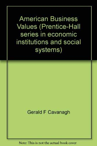 9780130241597: American business values (The Prentice-Hall series in economic institutions and social systems)