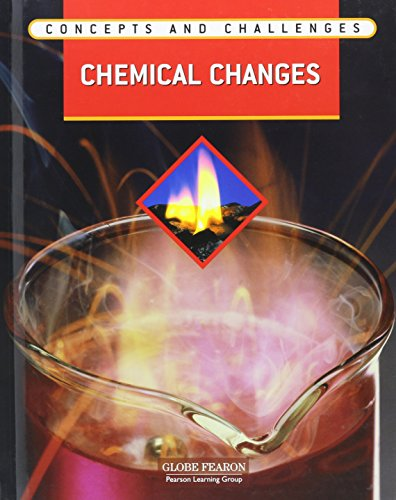 9780130241955: Globe Fearon Concepts and Challenges CHEMICAL CHANGES MODULE STUDENT EDITION 2004