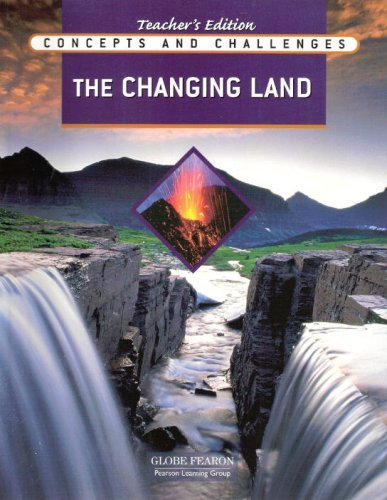 9780130242136: Globe Fearon - Concepts and Challenges - The Changing Land - Teacher's Edition