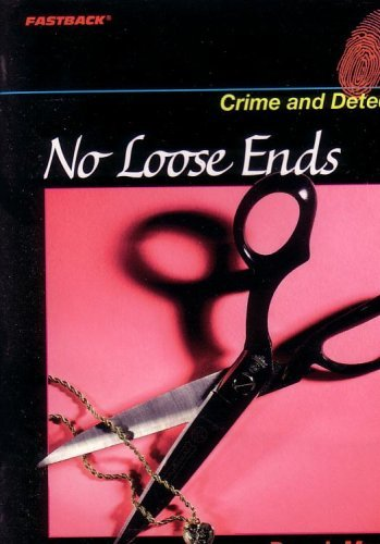 9780130244956: FASTBACK NO LOOSE ENDS (CRIME AND DETECTION) 2004C (Fearon/Fb: Crime & Detention)