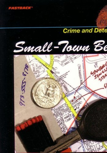 9780130244970: FASTBACK SMALL TOWN BEAT (CRIME AND DETECTION) 2004C (Fearon/Fb: Crime & Detention)
