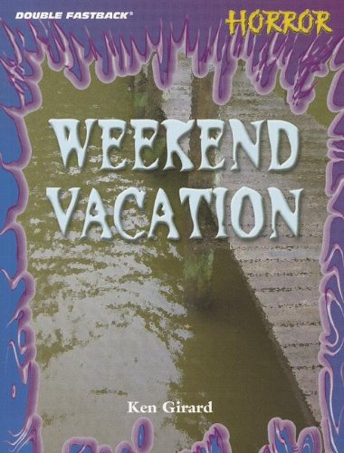 9780130245113: DOUBLE FASTBACK WEEKEND VACATION (HORROR) 2004C (Double FastBack: Horror)