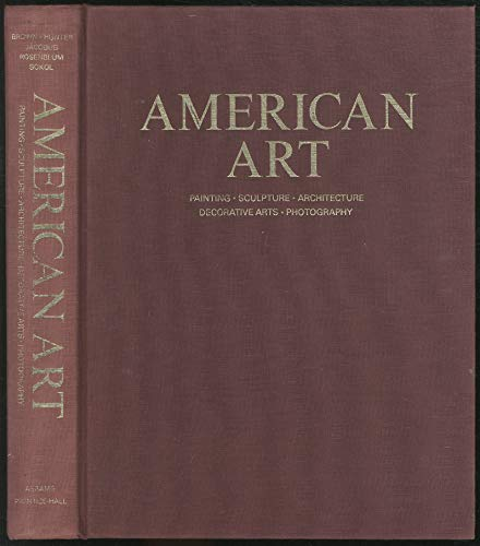 9780130246530: American Art: Painting, Sculpture, Architecture, Decorative Arts, Photography