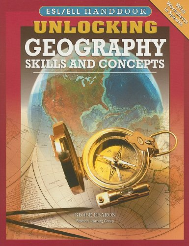 9780130246561: UNLOCKING GEOGRAPHY SKILLS AND CONCEPTS ENGLISH AS A SECOND LANGUAGE (ESL) AND ENGLISH LANGUAGE LEARNERS (ELL) TEACHER'S GUIDE 2005C (GLOBE UNLOCKING SOC SCI/SCIENCE/TESTS)