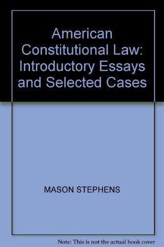 introductory essays and selected cases American constitutional law: introductory essays and selected cases by alpheus thomas mason, donald grier stephenson, jr this classic collection of carefully selected and edited supreme court case excerpts and comprehensive background essays explores constitutional law and the role of the supreme.