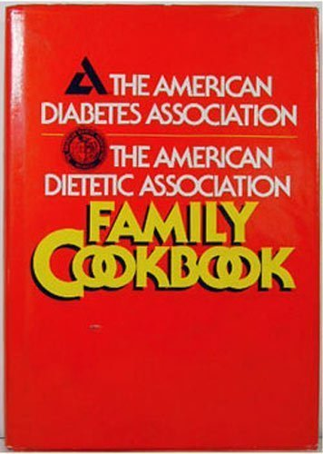 9780130249012: The American Diabetes Association: The American Dietetic Association Family Cookbook