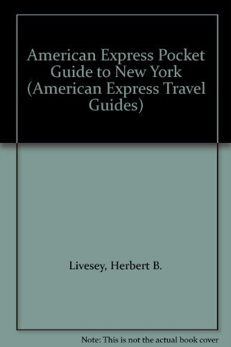 American Express Pocket Guide to New York (American Express Travel Guides): Herbert B. Livesey