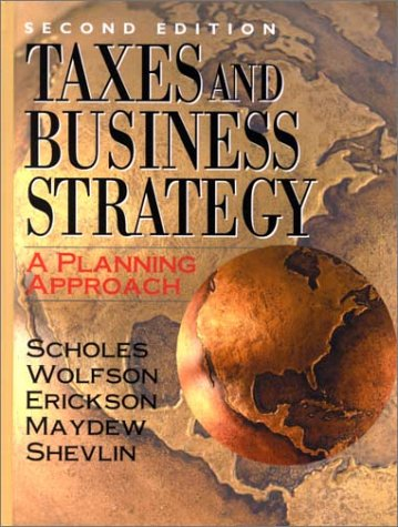9780130253989: Taxes and Business Strategy: A Planning Approach (2nd Edition)