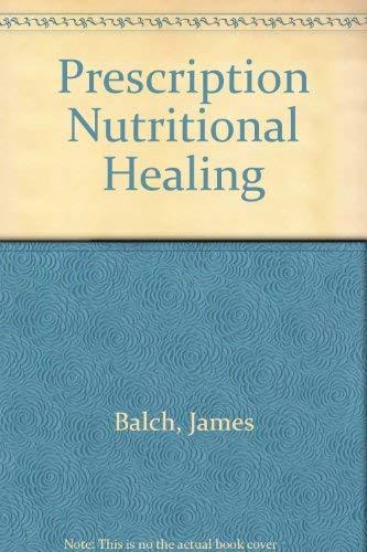 9780130254474: Prescription Nutritional Healing