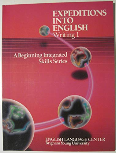 9780130254795: Expeditions into English: Writing I: A Beginning Integrated Skills Series