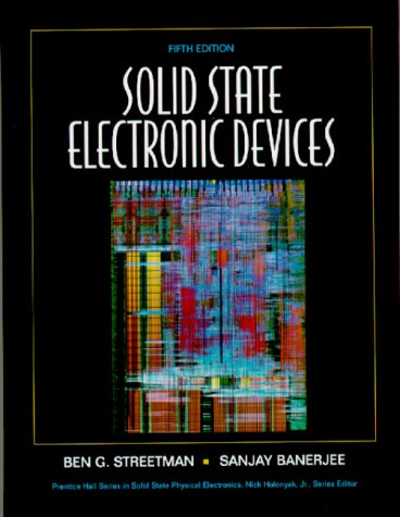 9780130255389: Solid State Electronic Devices: United States Edition (Solid State Physical Electronics Series)
