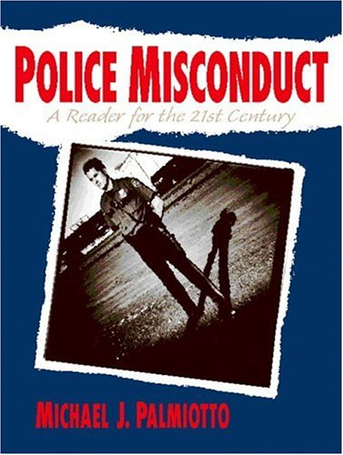 9780130256041: Police Misconduct: A Reader for the 21st Century