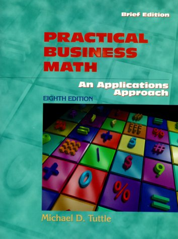 Practical Business Math: An Applications Approach, Brief