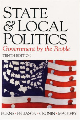 9780130256881: State and Local Politics: Government by the People (10th Edition)