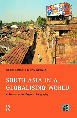 9780130259479: South Asia in a Globalising World: A Reconstructed Regional Geography (Developing Areas Research Group)