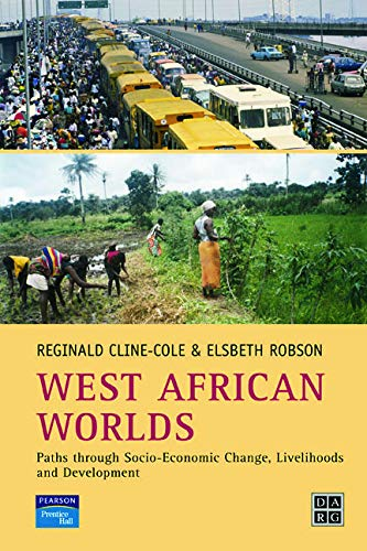 9780130259493: West African Worlds: Paths Through Socio-Economic Change, Livelihoods and Development (Developing Areas Research Group)