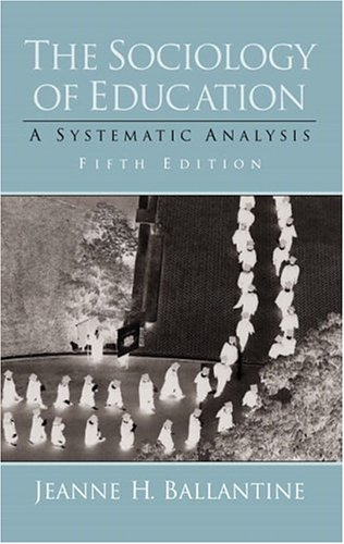 9780130259745: The Sociology of Education: A Systematic Analysis (5th Edition)
