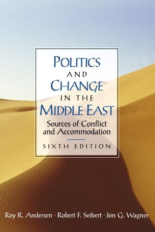 9780130260093: Politics and Change in the Middle East: Sources of Conflict and Accommodation