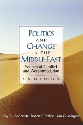 9780130260093: Politics and Change in the Middle East: Sources of Conflict and Accommodation (6th Edition)