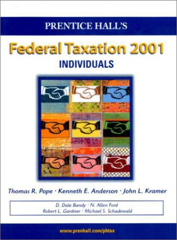 PH Fed Tax 01: Indiv. Student (9780130260178) by Thomas R. Pope; Kenneth Anderson; John Kramer; Kenneth E. Anderson; John L. Kramer