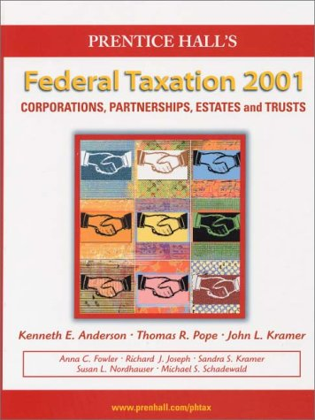 PH Fed Tax 01: Corp. Student (9780130260475) by Kenneth E. Anderson; Et Al; Thomas R. Pope; John L. Kramer