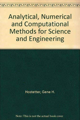9780130260550: Analytical, Numerical, and Computational Methods for Science and Engineering