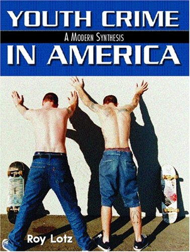 9780130261847: Youth Crime in America: A Modern Synthesis