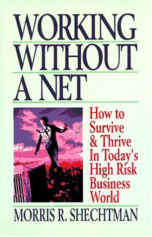9780130262394: Working Without a Net: How to Survive and Thrive in Today's High Risk Business World