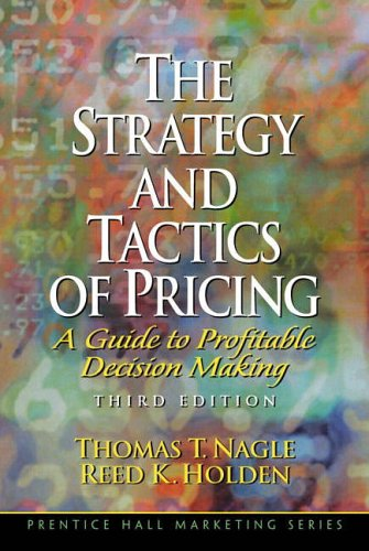 9780130262486: The Strategy and Tactics of Pricing: A Guide to Profitable Decision Making