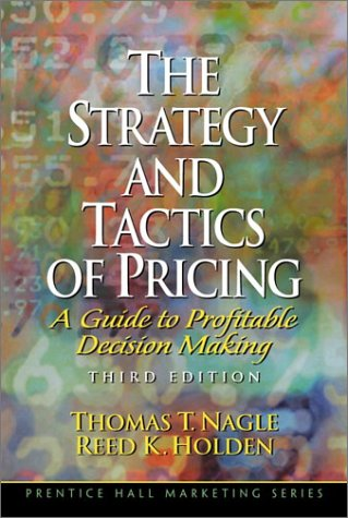 9780130262486: The Strategy and Tactics of Pricing: A Guide to Profitable Decision Making (3rd Edition)