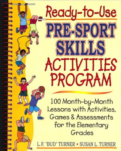 9780130262523: Ready-to-Use Pre-Sports Skills Activities Program: 100 Month-by-Month Lessons with Activities, Games and Assessments for the Elementary Grades
