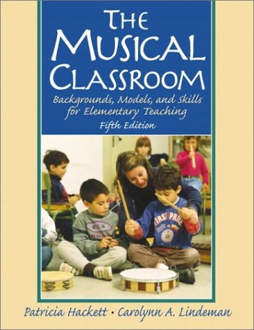 9780130262622: The Musical Classroom: Backgrounds, Models, and Skills for Elementary Teaching (5th Edition)
