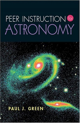 9780130263100: Peer Instruction for Astronomy