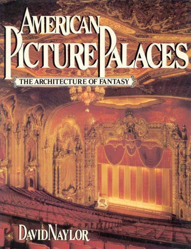 9780130263292: American Picture Palaces: The Architecture of Fantasy