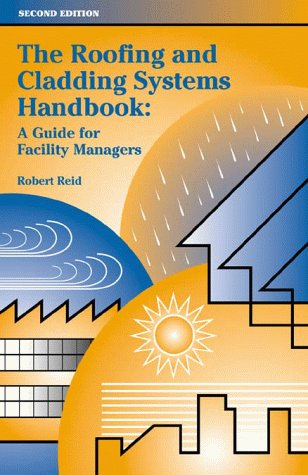 9780130263575: The Roofing and Cladding Systems Handbook: A Guide for Facility Managers (2nd Edition)