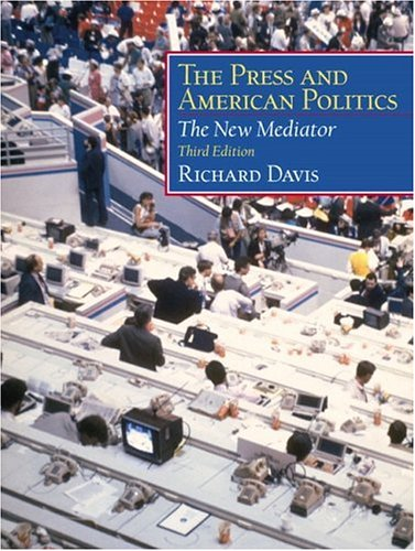 9780130264046: The Press and American Politics: The New Mediator (3rd Edition)