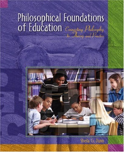 9780130264091: Philosophical Foundations of Education: Connecting Philosophy to Theory and Practice